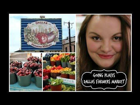 Going Places : Dallas Farmers Market