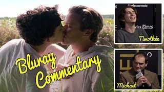 Kiss Scene - Call Me By Your Name: Bluray Commentary by Timothée and Michael