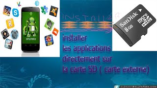 Comment installer les applications Android directement sur la carte SD
