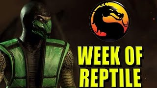 WEEK OF! Reptile - Pt. 1 Mortal Kombat X