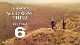 China's Grand Canyon (E-Skating Wild West China Ep.6)