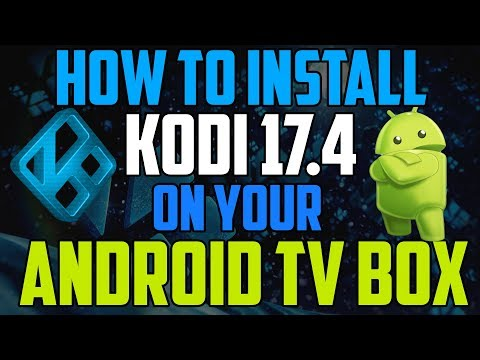 Kodi 17 4 Install On Android Box / Mxq Box In Under 4 Minutes No Computer