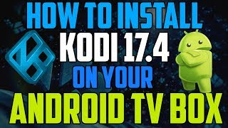 Kodi 17.4 Install On Android Box / Mxq Box In Under 4 Minutes No Computer