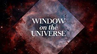 WINDOW ON THE UNIVERSE - Hubble Anniversary Tribute