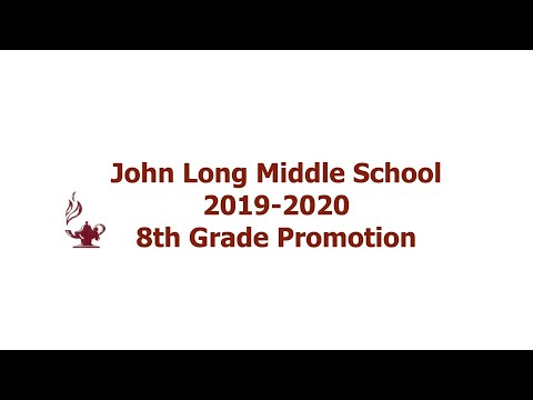 John Long Middle School - 8th Grade Promotion - 2019-2020