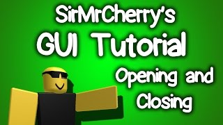 Roblox GUI Tutorial #1 - Opening and Closing