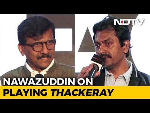 Nawazuddin Siddiqui & Sanjay Raut Detail Pressures & Objections Against 'Thackeray'