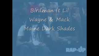 Dark Shades Birdman ft Lil Wayne & Mack Maine ( Full Download in Description!)