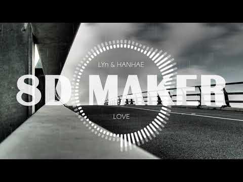 린 & 한해 (LYn & HANHAE) - LOVE [8D TUNES / USE HEADPHONES] 🎧