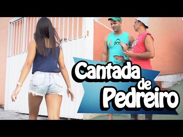 CANTADA DE PEDREIRO