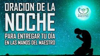 ORACION DE LA NOCHE PARA DORMIR EN PAZ Y ENTREGAR TU DIA EN ...