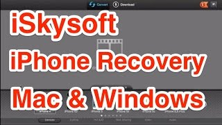 iSkysoft iPhone Data Recovery for Mac and Windows Review