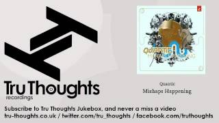 Quantic - Mishaps Happening - Tru Thoughts Jukebox