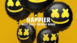 Marshmello HAPPIER WEST COAST MASSIVE REMIX
