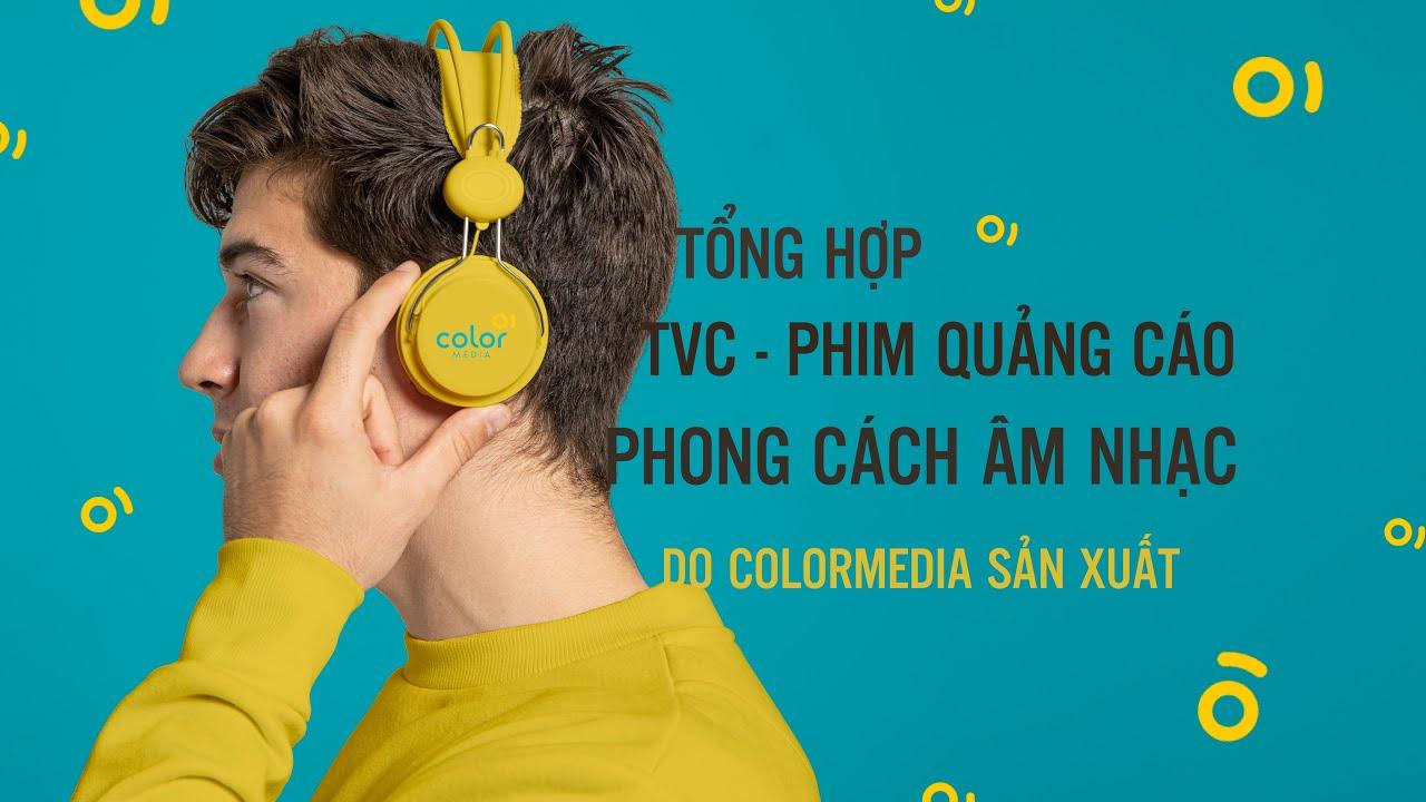 Tổng hợp TVC – Phim quảng cáo sáng tạo phong cách âm nhạc bài hát, rap  do ColorMedia sản xuất