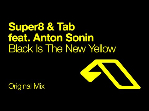 Super8 & Tab feat. Anton Sonin - Black Is The New Yellow (Original Mix)