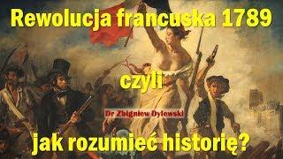 Rewolucja francuska 1789 czyli jak rozumieć historię?