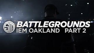 TSM: Battlegrounds - IEM Oakland - Part 2