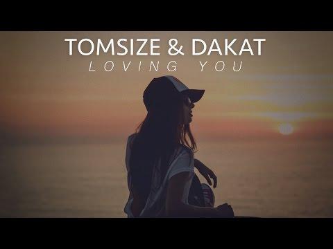 Tomsize & Dakat - Loving You