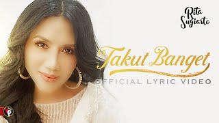Download Rita Sugiarto - Takut Banget (Official Lyric Video)