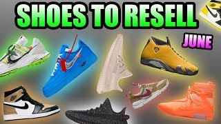 Most Hyped Sneaker Releases June 2019  Sneakers To Resell June 2019