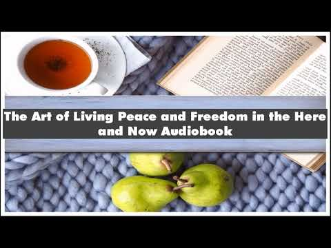 Thich Nhat Hanh The Art Of Living Peace And Freedom In The Here And Now Audiobook