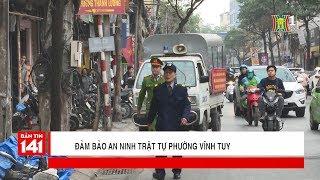 Duy trì đảm bảo an ninh trật tự phường Vĩnh Tuy | Camera 141