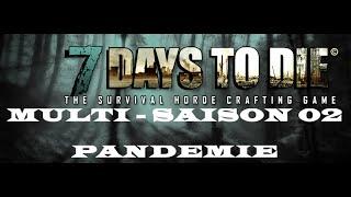 7 Days to die 11.4 [S02E01] Pandémie - Nouveau départ [FR]