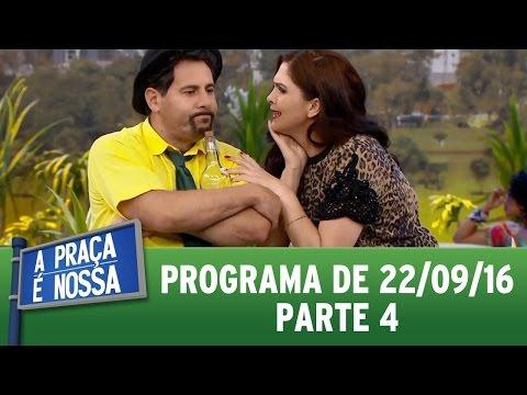 A Praça é Nossa (22/09/16) - Parte 4