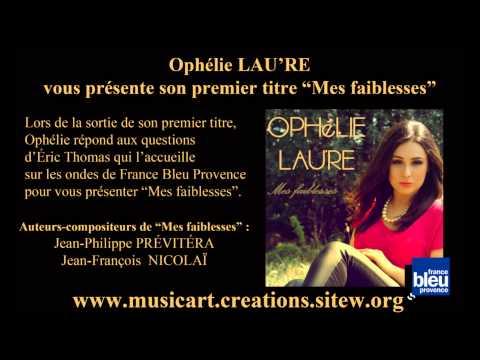 """Interview d'Ophélie LAU'RE sur France Bleu Provence pour la sortie de """"Mes faiblesses"""""""