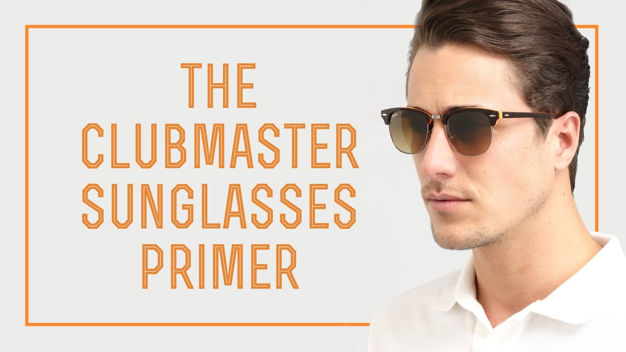9c9149315a The Clubmaster Sunglasses Primer - Ray Ban vs. Shuron vs. The Rest ...