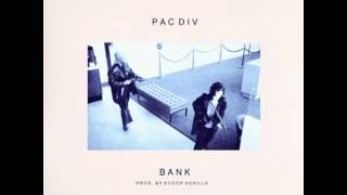 Pac Div - Bank (Prod. by Scoop DeVille)
