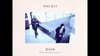 Pac Div - Bank (Prod. by Scoop DeVille)