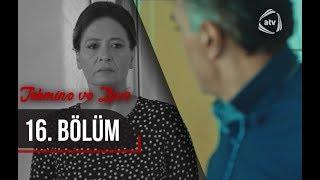 Təhminə və Zaur (16-cı bölüm)