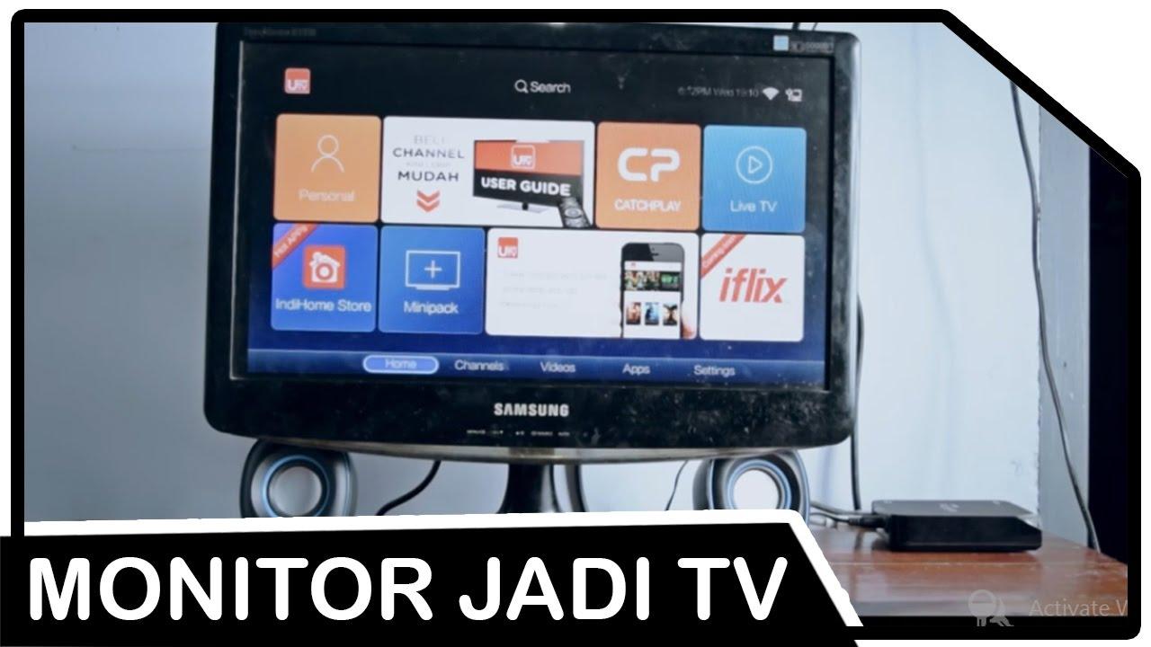 Menjadikan Monitor Tua Menjadi Tv Untuk Indihome Usee Tv Youtube