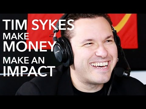Make Money and Make an Impact with Tim Sykes and Lewis Howes