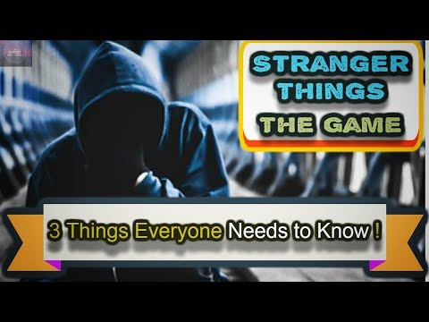 Stranger Things The Game 3 THINGS YOU NEED TO KNOW !!