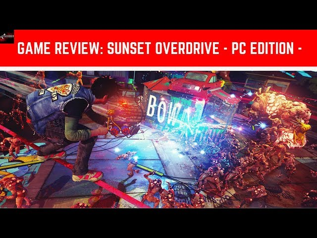 Game Review: Sunset Overdrive -PC Edition!-