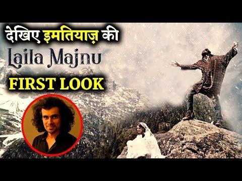 FIRST LOOK : Get Ready For Imtiaz Ali's LAILA MAJNU