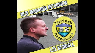 Taffs Well FC new manager interview - Lee Kendall - 2020/21
