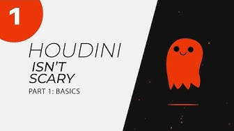 Houdini Isn't Scary - Part 1: Basics