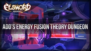 Elsword Official - Add's Energy Fusion Theory Dungeon