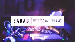 SAHAB   Wescoast Dreams