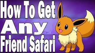 How To Quickly Get Any Friend Safari You Want In Pokemon X and Y - New And Improved!