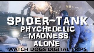 WATCH DOGS A Deeper Look Inside DIGITAL TRIP Mini Games ALONE PSYCHEDELIC MADNESS & SPIDER TANK