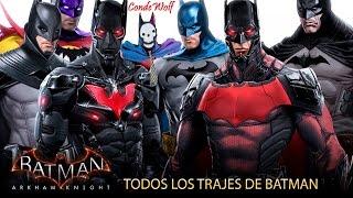 Batman Arkham Knight Todos Los Trajes De Batman 240%