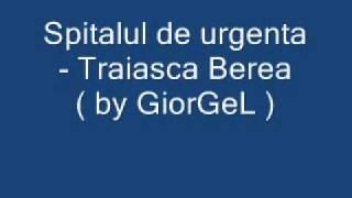 Spitalul de urgenta - Traiasca Berea RingTon ( by GiorGeL )