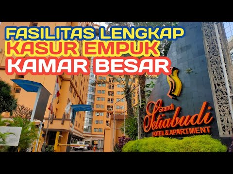 REVIEW GRAND SETIABUDI HOTEL & APARTMENT BANDUNG | RECOMMENDED HOTEL