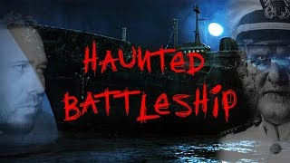 EXPLORING A VERY HAUNTED BATTLESHIP