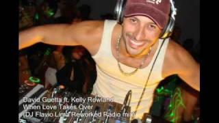 David Guetta Ft Kelly Rowland When Love Takes Over DJ Flavio Lima Reworked Radio mix VIDEO